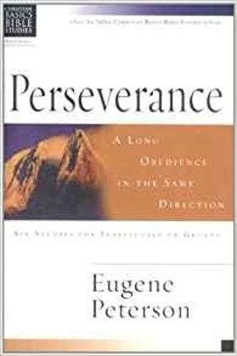 Perseverance: A Long Obedience in the Same Direction - Christian Basics Bible Studies (Paperback)