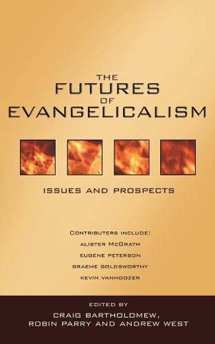 The Futures of Evangelicalism: Issues and Prospects (Paperback)