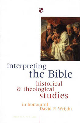 Interpreting the Bible: Historical and Theological Studies (Paperback)