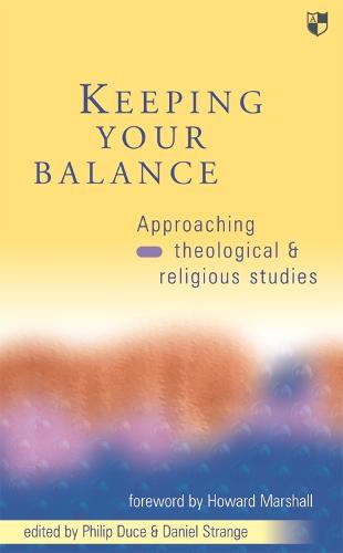 Keeping Your Balance: Approaching Theological and Religious Studies (Paperback)