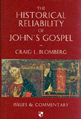 The Historical Reliability of John's Gospel: Issues and Commentary (Hardback)