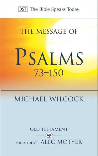 The Message of Psalms 73-150: Songs for the People of God - The Bible Speaks Today (Paperback)