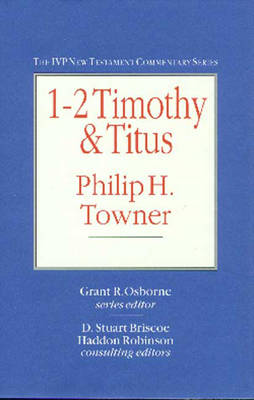 1-2 Timothy and Titus - IVP New Testament Commentary S. (Hardback)