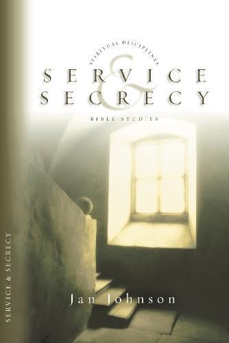 Service & Secrecy - Spiritual disciplines Bible studies (Paperback)