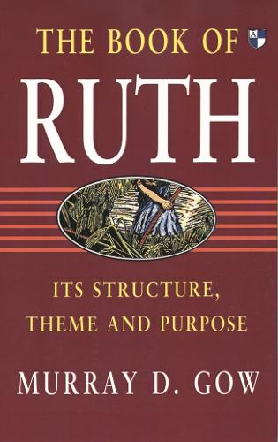 The Book of Ruth: Its Structure, Theme and Purpose (Hardback)