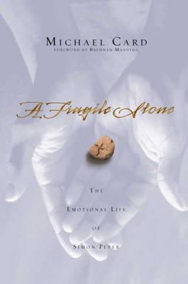 A Fragile Stone: The Emotional Life of Simon Peter (Hardback)