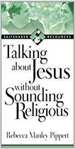 Talking about Jesus without Sounding Religious - Saltshaker resources