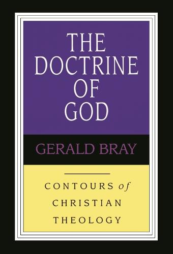 Doctrine of God - Contours of Christian Theology S. (Paperback)