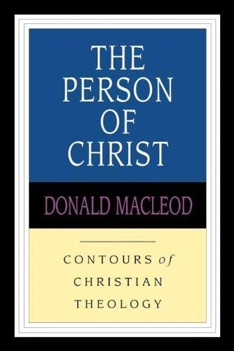 Person of Christ - Contours of Christian Theology S. (Paperback)