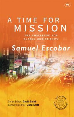 A Time for Mission: The Challenge for Global Christianity (Paperback)