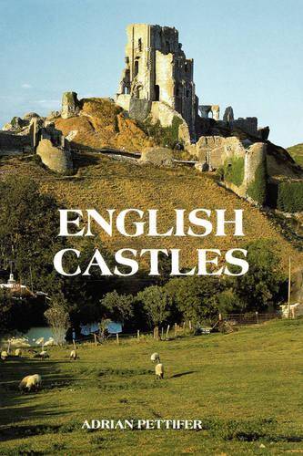 English Castles: A Guide by Counties (Paperback)