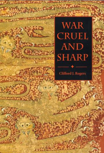 War Cruel and Sharp: English Strategy under Edward III, 1327-1360 - Warfare in History v. 11 (Hardback)