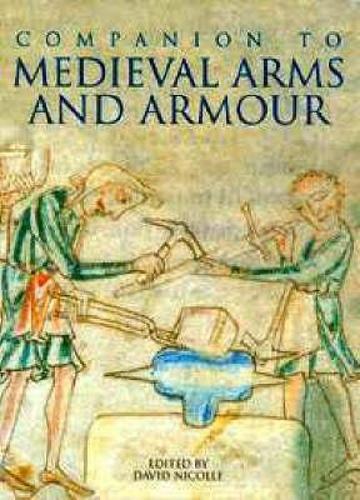 A Companion to Medieval Arms and Armour (Hardback)