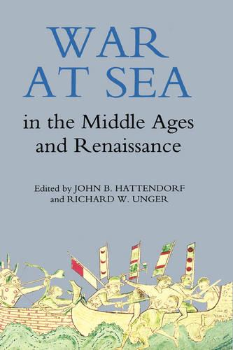 War at Sea in the Middle Ages and the Renaissance (Hardback)