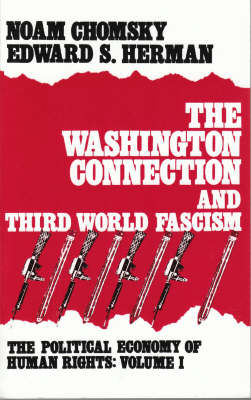 Political Economy of Human Rights: The Washington Connection and Third World Fascism v. 1 (Paperback)
