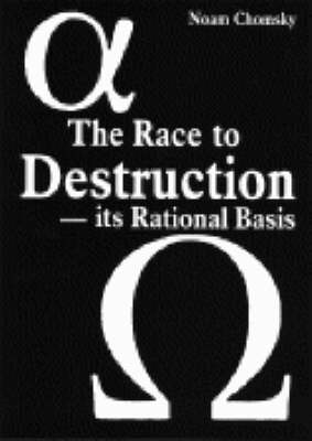 Race to Destruction: Its Rational Basis (Paperback)