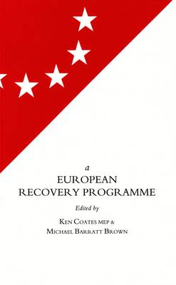 The European Recovery Programme: Restoring Full Employment - Elf Books 7 (Paperback)