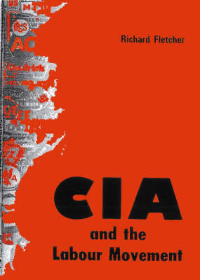 The CIA and the Labout Movement (Paperback)