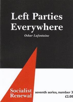 Left Parties Everywhere - Socialist Renewal No. 7:3