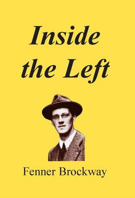 Inside the Left: Thirty Years of Platform, Press, Prison and Parliament (Paperback)
