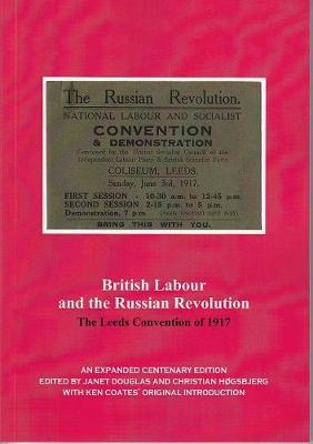 British Labour and the Russian Revolution: The Leeds Convention of 1917 (Paperback)