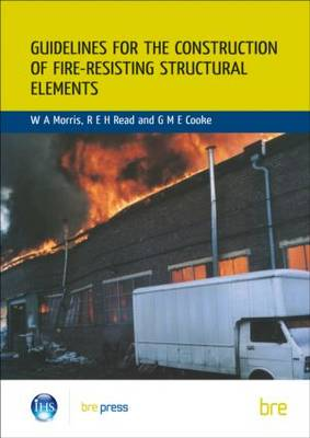 Guidelines for the Construction of Fire-Resisting Structural Elements: (BR 128) (Paperback)