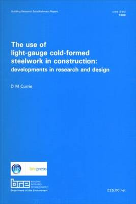 The Use of Light-Gauge Cold-Formed Steelwork in Construction: Developments in Research and Design (BR 142) (Paperback)