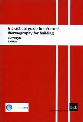 A Practical Guide to Infra-red Thermography for Building Surveys: (BR 176) (Paperback)