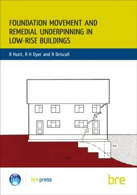 Foundation Movement and Remedial Underpinning in Low-Rise Buildings: (BR 184) (Paperback)
