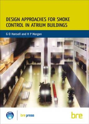 Design Approaches for Smoke Control in Atrium Buildings: (BR 258) (Paperback)