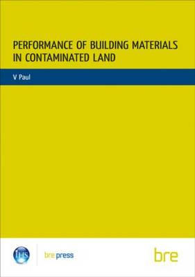 Performance of Building Materials on Contaminated Land: (BR 255) (Paperback)