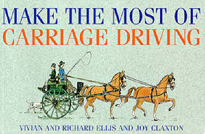 Make the Most of Carriage Driving (Paperback)