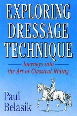 Exploring Dressage Techniques (Paperback)