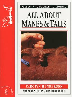 All About Manes and Tails - Allen Photographic Guides 8 (Paperback)
