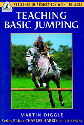 Teaching Basic Jumping - Association of British Riding Schools S. (Hardback)