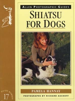 Shiatsu for Dogs - Allen Photographic Guides No.17 (Paperback)