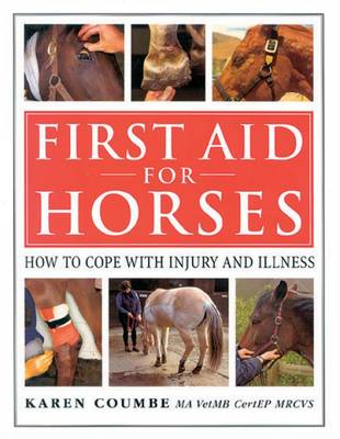First Aid for Horses: How to Cope with Injury and Illness (Hardback)