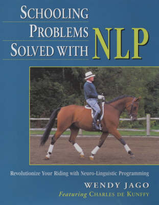Schooling Problems Solved with NLP: Revolutionize Your Riding with Neuro-linguistic Programming (Paperback)