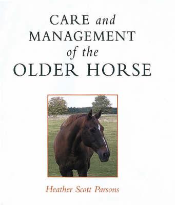 Care and Management of the Older Horse (Hardback)