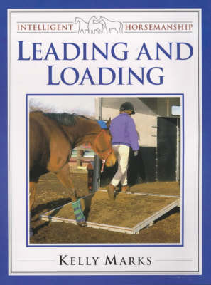 Leading and Loading - Intelligent Horsemanship (Paperback)