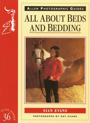 All About Beds and Bedding - Allen Photographic Guides No. 34 (Paperback)