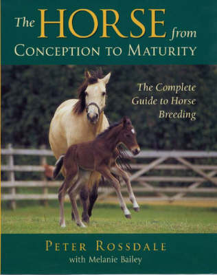 The Horse from Conception to Maturity (Hardback)