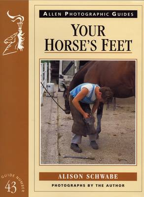 Your Horse's Feet - Allen Photographic Guides No. 43 (Paperback)