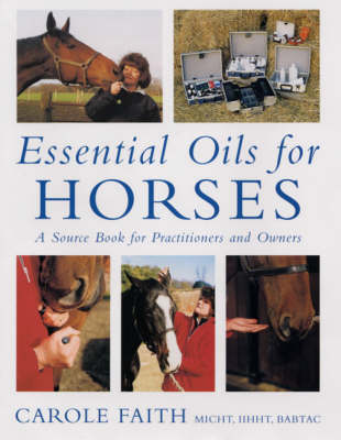 Essential Oils for Horses: A Source Book for Owners and Practitioners (Hardback)