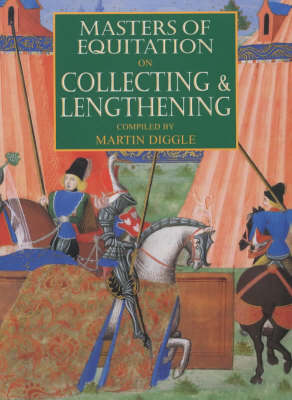 Masters of Equitation on Collecting and Lengthening - Masters of Equitation S. Bk.4 (Hardback)