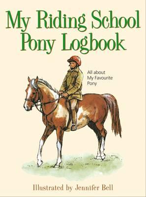 My Riding School Pony Logbook: All About My Favourite Pony (Hardback)