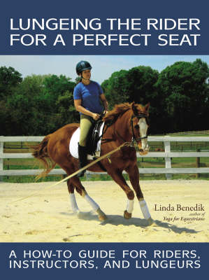 Lungeing the Rider for a Perfect Seat (Paperback)
