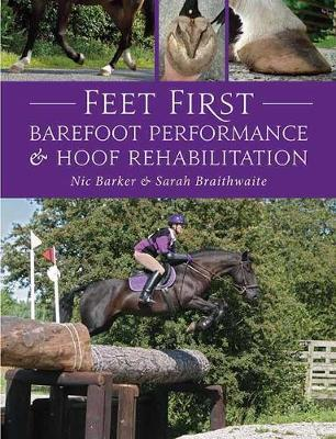 Feet First: Barefoot Performance and Hoof Rehabilitation (Hardback)