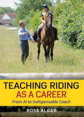 Teaching Riding as a Career: From AI to Indispensable Coach (Hardback)