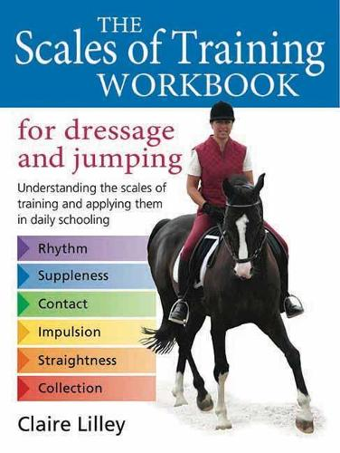 The Scales of Training Workbook: For Dressage and Jumping (Hardback)